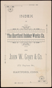 Index of The Hartford Rubber Works Co. and John W. Gray & Co., 272 Asylum Street, Hartford, Connecticut