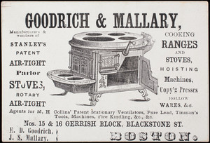 Trade card, Goodrich & Mallary, manufacturers & venders of Stanley's Patent Air-Tight Parlor Stoves, Nos. 15 & 16 Gerrish Block, Blackstone Street, Boston, Mass.