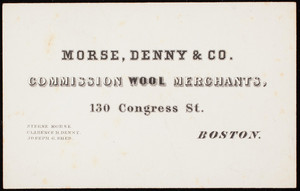 Trade card; Morse, Denny & Co., commission wool merchants, 130 Congress Street, Boston, Mass.