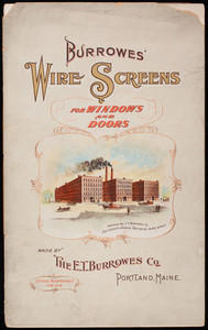 Burrowes' wire screens for windows and doors, made by The E.T Burrowes Co., Portland, Maine