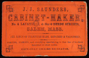 Trade card for J.J. Saunders, cabinet-maker, No. 4 Lafayette & No. 4 Derby Streets, Salem, Mass.