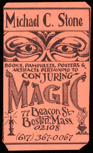 Business card, Michael C. Stone, books, pamphlets, posters & artifacts pertaining to conjuring magic, 77 Beacon Street, Boston, Mass.
