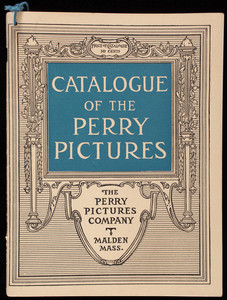 Catalogue of the Perry Pictures, Perry Pictures Company, Malden, Mass.