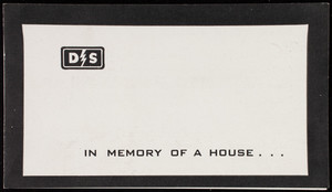 In memory of a house, save your house, instead of just its memory! Manufactured by West Dodd Corporation, Goshen, Indiana