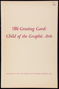 Greet card, child of the graphic arts, vol. 2, no. 2, prepared by the Arts Bureau of Gartner & Bender, Inc., 510 Madison Avenue, New York, New York