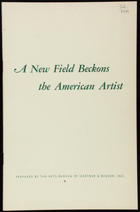 New field beckons the American artist, vol. 1, no. 3, prepared by the Arts Bureau of Gartner & Bender, Inc., 510 Madison Avenue, New York, New York