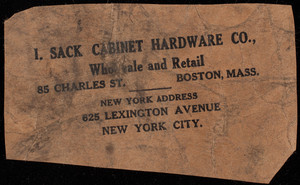 Envelope fragment for I. Sack Cabinet Hardware Co., wholesale and retail, 85 Charles Street, Boston, Mass.
