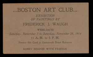 Ticket for Boston Art Club exhibition of paintings by Frederick J. Waugh, 150 Newbury, corner of Dartmouth, Boston, Mass.