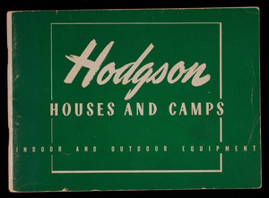 Houses, camps, and equipment as prefabricated by Hodgson, E.F. Hodgson Co., Boston and New York