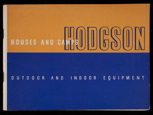 Houses, camps and equipment, as prefabricated by Hodgson, E.F. Hodgson Co., Boston and New York