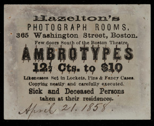 Trade card for Hazelton's Photograph Rooms, ambrotypes, 365 Washington Street, Boston, Mass.