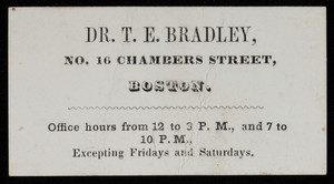 Calling card, Dr. T.E. Bradley, No. 16 Chambers Street, Boston, Mass.