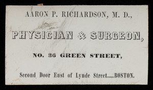 Calling card, Aaron P. Richardson, M.D., physician & surgeon, No. 36 Green Street, Boston, Mass.