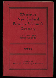 Official New England furniture salesmen's directory and guide to their respective lines, 1937, published by New England Furniture Agents Association, 150 Causeway Street, Boston, Mass.