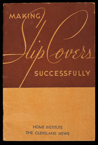 Making slip covers successfully, Mary Corbin, Home Institute, Inc., New York, New York
