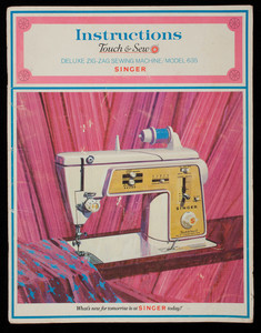 Instructions Touch & Sew Deluxe Zig-Zag Sewing Machine, Model 635, Singer Company, New York, New York