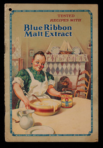Tested recipes with Blue Ribbon Malt Extract, Premier Malt Products Co., Peoria Heights, Illinois
