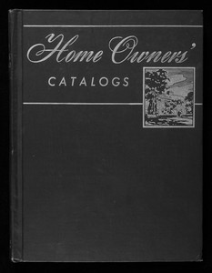 Home owners' catalogs, F.W. Dodge Corporation, 119 West Fortieth Street, New York, New York
