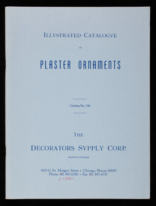 Illustrated catalogue of plaster ornaments, catalog no. 130, The Decorators Supply Corp., manufacturers, 3610-12 So. Morgan Street, Chicago, Illinois