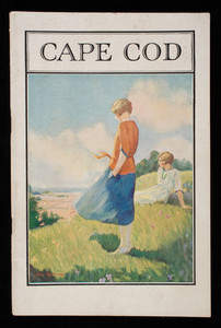 """""""Cape Cod: A Plain Tale of the Lure of the Old Colony Country"""""""