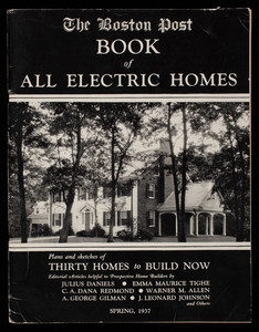 Boston Post book of all electric homes, spring 1937, Boston Post, Boston, Mass.