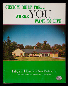 Custom built for where you want to live, Pilgrim Homes of New England, Inc., P.O. Box 3, Danvers, Mass.
