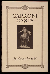 Supplement for 1914 to Catalogue of Caproni casts, reproductions from antique, medieval and modern sculpture, made and for sale by P.P. Caproni and Brother, 1914-1920 Washington Street, Boston, Mass.
