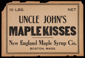 Advertisement for Uncle John's Maple Kisses, New England Maple Syrup Co., Boston, Mass.