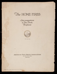 Home fires, a few suggestions in face brick fireplaces, American Face Brick Association, 130 North Wells Street, Chicago, Illinois