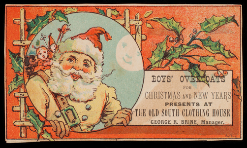 Trade card, boys' overcoats for Christmas and New Years, presents at the Old South Clothing House, 315 & 317 Washington Street, Boston, Mass.
