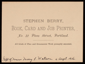 Trade card, Stephen Berry, book, card and job printer, No. 37 Plum Street, Portland, Maine