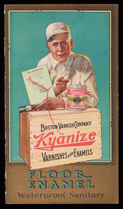 Brochure for Kyanize Varnishes and Enamels, floor enamel, Boston Varnish Company, Everett Station, Boston, Mass.