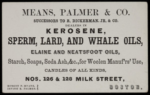 Trade card, Means, Palmer & Co., dealers in kerosene, sperm, lard and whale oils, Nos. 126 & 128 Milk Street, Boston, Mass.