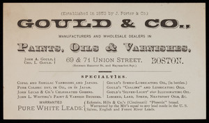 Trade card, Gould & Co., manufacturers and wholesale dealers in paints, oils & varnishes, 69 & 71 Union Street, Boston, Mass.