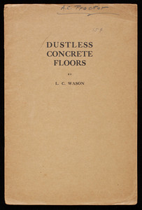Dustless concrete floors, by L.C. Wason, National Association of Cement Users, Detroit, Michigan