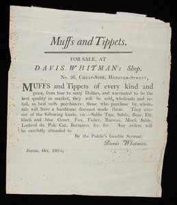Advertisement, muffs and tippets for sale at Davis Whitman's shop, No. 26 Cheap-Side, Hanover-Street, Boston, Mass.