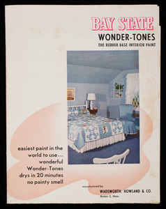 Bay State Wonder-Tones, the rubber base interior paint, manufactured by Wadsworth, Howland & Co., Boston, Mass.