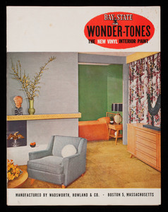 Bay State Wonder-Tones, the new vinyl interior paint, manufactured by Wadsworth, Howland & Co., Boston, Mass.