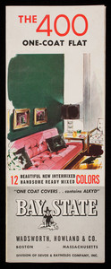 400 One-Coat Flat, 12 beautiful new intermixed handsome ready mixed colors, Bay State, Wadsworth, Howland & Co., Boston, Mass.