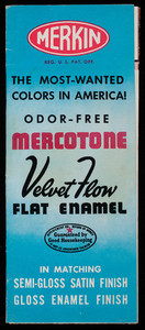 Most-wanted colors in America! Odor-Free Mercotone Velvet Flow Flat Enamel, M.J. Merkin Paint Co., Inc., 1441 Broadway, New York, New York