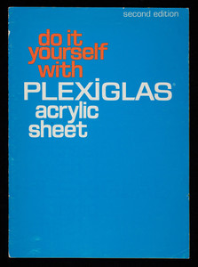 Do it yourself with plexiglas acrylic sheet, 2nd edition, Rohm and Haas Company, Philadelphia, Pennsylvania