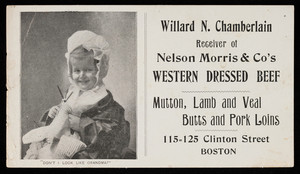Trade card, Willard N. Chamberlain, receiver of Nelson Morris & Co's western dressed beef, 115-125 Clinon Street, Boston, Mass.