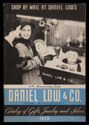 Catalog of gifts, jewelry and silver, 70th anniversary issue, Daniel Low & Co., Salem, Mass.