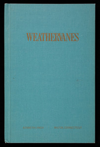 Weathervanes, by Kenneth Lynch, Kenneth Lynch & Sons, Inc., Wilton, Connecticut, published by Canterbury Publishing Co., Canterbury, Connecticut