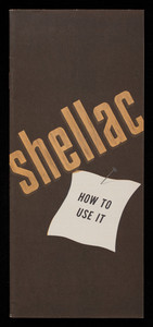 Shellac, how to use it, Shellac Information Bureau of the American Bleached Shellac Manufacturers Association, Inc., 65 Pine Street, New York, New York