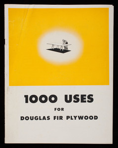 1000 uses for Douglas fir plywood, Douglas Fir Plywood Association, Tacoma, Washington