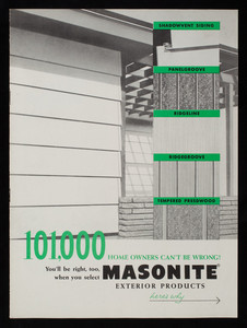 101,000 home owners can't be wrong! You'll be right too, when you select Masonite exterior products, Masonite Corporation, 111 West Washington Street, Chicago, Illinois