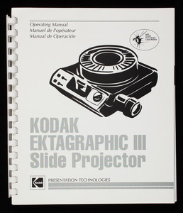 Operating manual, Kodak Ektagraphic III Slide Projector, Presentation Technologies, Eastman Kodak Company, Rochester, New York