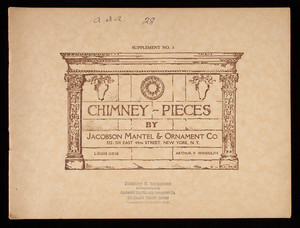 Chimney-pieces, supplement no. 3, by Jacobson Mantel & Ornament Co., 322-324 East 44th Street, New York, New York