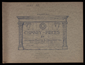 Chimney-pieces, supplement no. 4, by Jacobson Mantel & Ornament Co., 322-324 East 44th Street, New York, New York
